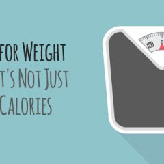 Reasons for Weight Gain – It's Not Just About Calories